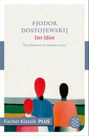 Der Idiot - Roman ebook by Fjodor M. Dostojewskij
