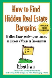 How to Find Hidden Real Estate Bargains 2/e ebook by Irwin, Robert