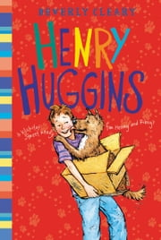 Henry Huggins ebook by Beverly Cleary,Jacqueline Rogers