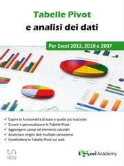 Tabelle Pivot e analisi dei dati in Excel ebook by Excel Academy