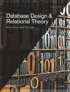 Database Design and Relational Theory - Normal Forms and All That Jazz ebook by C.J. Date