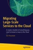 Migrating Large-Scale Services to the Cloud ebook by Eric Passmore
