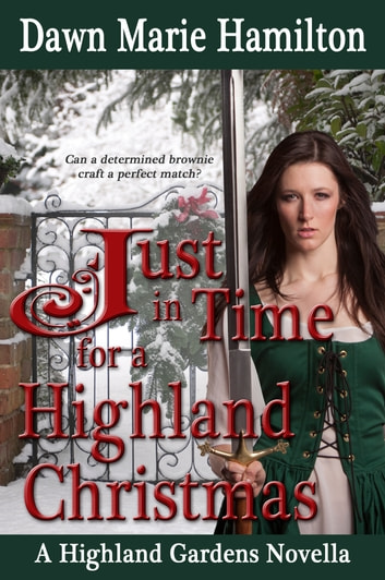 Just in Time for a Highland Christmas ebook by Dawn Marie Hamilton