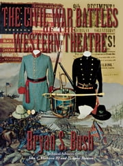 The Civil War Battles of the Western Theatre ebook by Bryan S Bush,Walter Crutcher