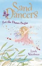 Let the Dance Begin ebook by Lynda Waterhouse
