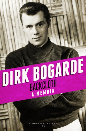 Backcloth - A Memoir ebook by Dirk Bogarde