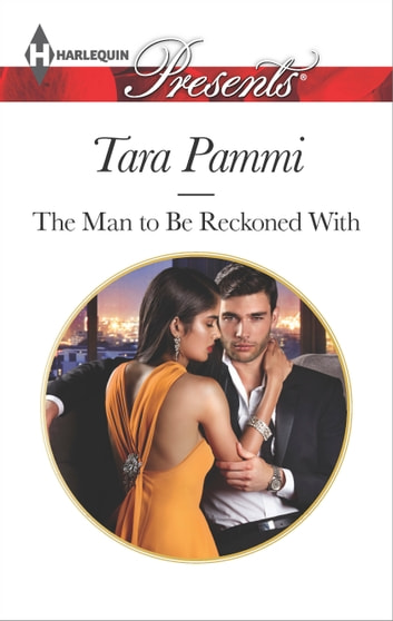 The Man to Be Reckoned With ebook by Tara Pammi