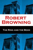 The Ring and the Book (Unabridged) ebook by Robert Browning