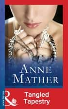 Tangled Tapestry (Mills & Boon Modern) (The Anne Mather Collection) ebook by Anne Mather