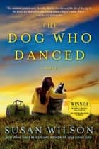 The Dog Who Danced ebook by Susan Wilson