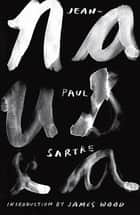 Nausea ebook by Jean-Paul Sartre,Richard Howard,James Wood