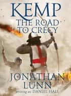 Kemp: The Road to Crécy ekitaplar by Jonathan Lunn