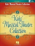 Kids' Musical Theatre Collection - Volume 1 Songbook ebook by Hal Leonard Corp.