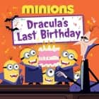 Minions: Dracula's Last Birthday ebook by Lucy Rosen, Ed Miller