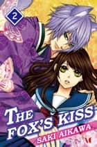 THE FOX'S KISS - Volume 2 ebook by Saki Aikawa