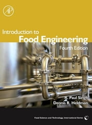 Introduction to Food Engineering ebook by Singh, R. Paul