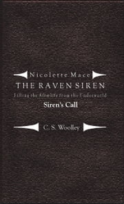 Nicolette Mace: the Raven Siren - Filling the Afterlife from the Underworld: Siren\