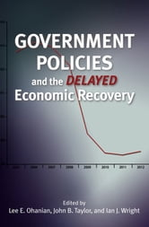 Government Policies and the Delayed Economic Recovery ebook by