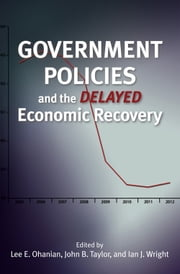 Government Policies and the Delayed Economic Recovery ebook by Lee E. Ohanian,John B. Taylor,Ian Wright
