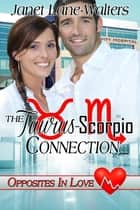 The Taurus-Scorpio Connection ebook by Janet Lane Walters, Jude Pittman