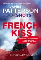 French Kiss - BookShots ebook by James Patterson