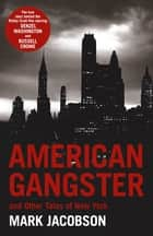 American Gangster - And Other Tales of New York ebook by Mark Jacobson
