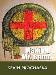 Making Mr. Bamff ebook by Kevin Prochaska