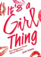 It's a Girl Thing ebook by Jan King