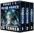 Dead Force Trilogy - Books 1-3 ebook by SD Tanner