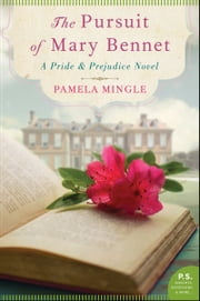 The Pursuit of Mary Bennet - A Pride and Prejudice Novel ebook by Pamela Mingle