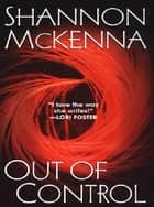 Out Of Control ebook by Shannon McKenna