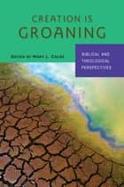 Creation Is Groaning ebook by Mary L. Coloe PBVM