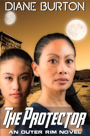 The Protector (An Outer Rim Novel: Book 3) ebook by Diane Burton