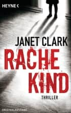 Rachekind - Thriller ebook by Janet Clark