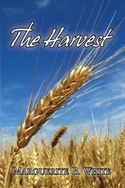 The Harvest ebook by Marguerite B. White