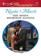 The Boss's Bedroom Agenda ebook by Nicola Marsh