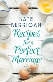 Recipes for a Perfect Marriage ebook by Kate Kerrigan