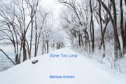 Gone Too Long ebook by Melissa Andres
