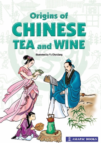 Origins of Chinese Tea & Wine ebook by Asiapac Editorial