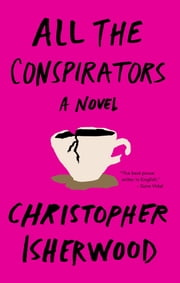All the Conspirators ebook by Christopher Isherwood