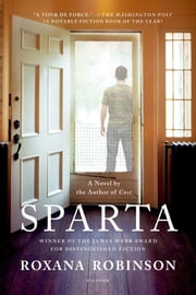 Sparta - A Novel ebook by Roxana Robinson