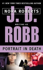 Portrait in Death ebook by J. D. Robb,Nora Roberts
