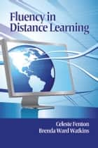 Fluency In Distance Learning ebook by Celeste Fenton,Brenda Watkins