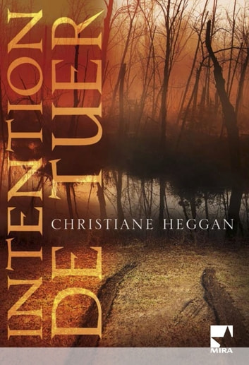 Intention de tuer (Harlequin Mira) ebook by Christiane Heggan