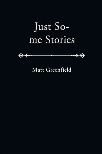Just So-Me Stories ebook by Matt Greenfield
