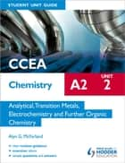 CCEA Chemistry A2 Student Unit Guide Unit 2: Analytical, Transition Metals, Electrochemistry and Further Organic Chemistry ebook by Alyn G. McFarland