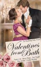 Valentines from Bath ebook by Bluestocking Belles, Jessica Cale, Sherry Ewing,...