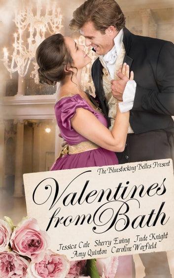 Valentines from Bath ebook by Bluestocking Belles,Jessica Cale,Sherry Ewing,Jude Knight,Amy Quinton,Caroline Warfield