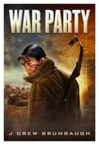 War Party ebook by James Brumbaugh