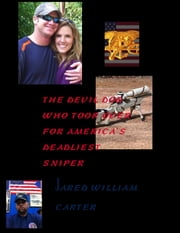 THE DEVIL DOG - WHO TOOK OVER FOR AMERICA'S DEADLIEST SNIPER ebook by Jared William Carter